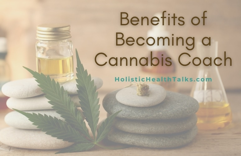 Benefits of Becoming a Cannabis Coach