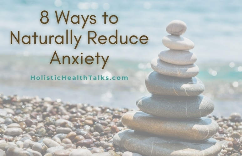 Ways to Naturally Reduce Anxiety