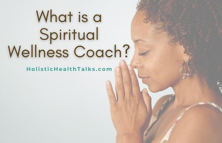 What is a Spiritual Wellness Coach