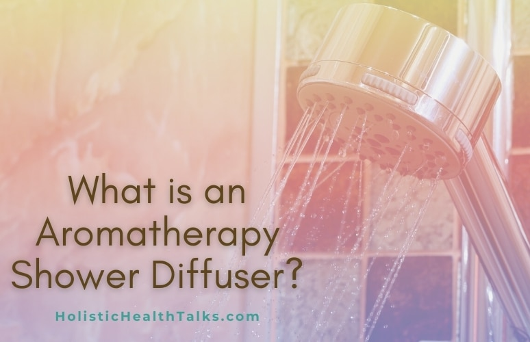 What is an Aromatherapy Shower Diffuser_